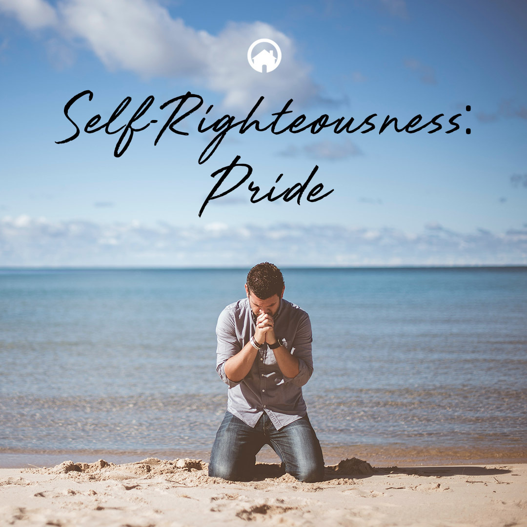 Self-Righteousness: Pride