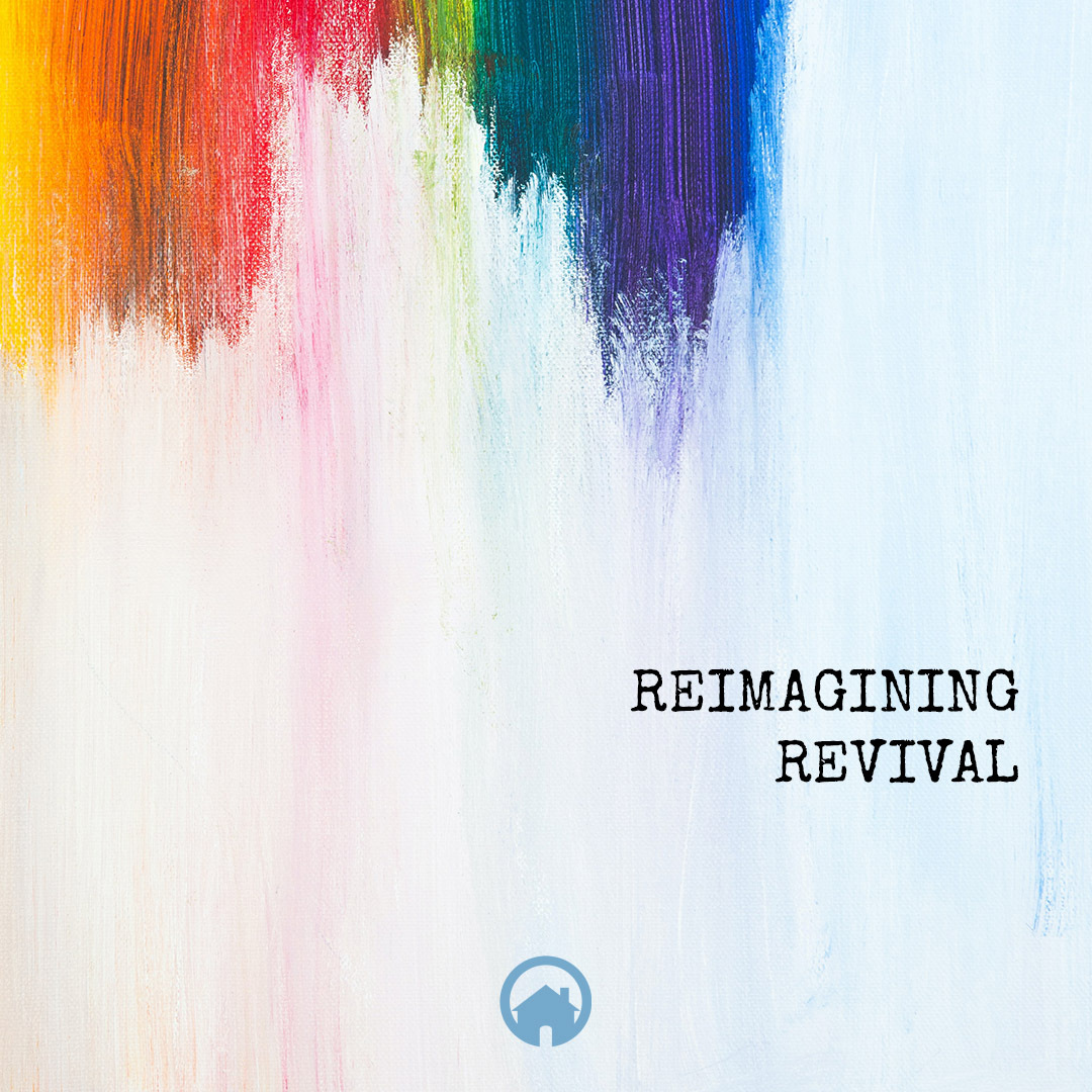 Reimagining Revival (Part 4)