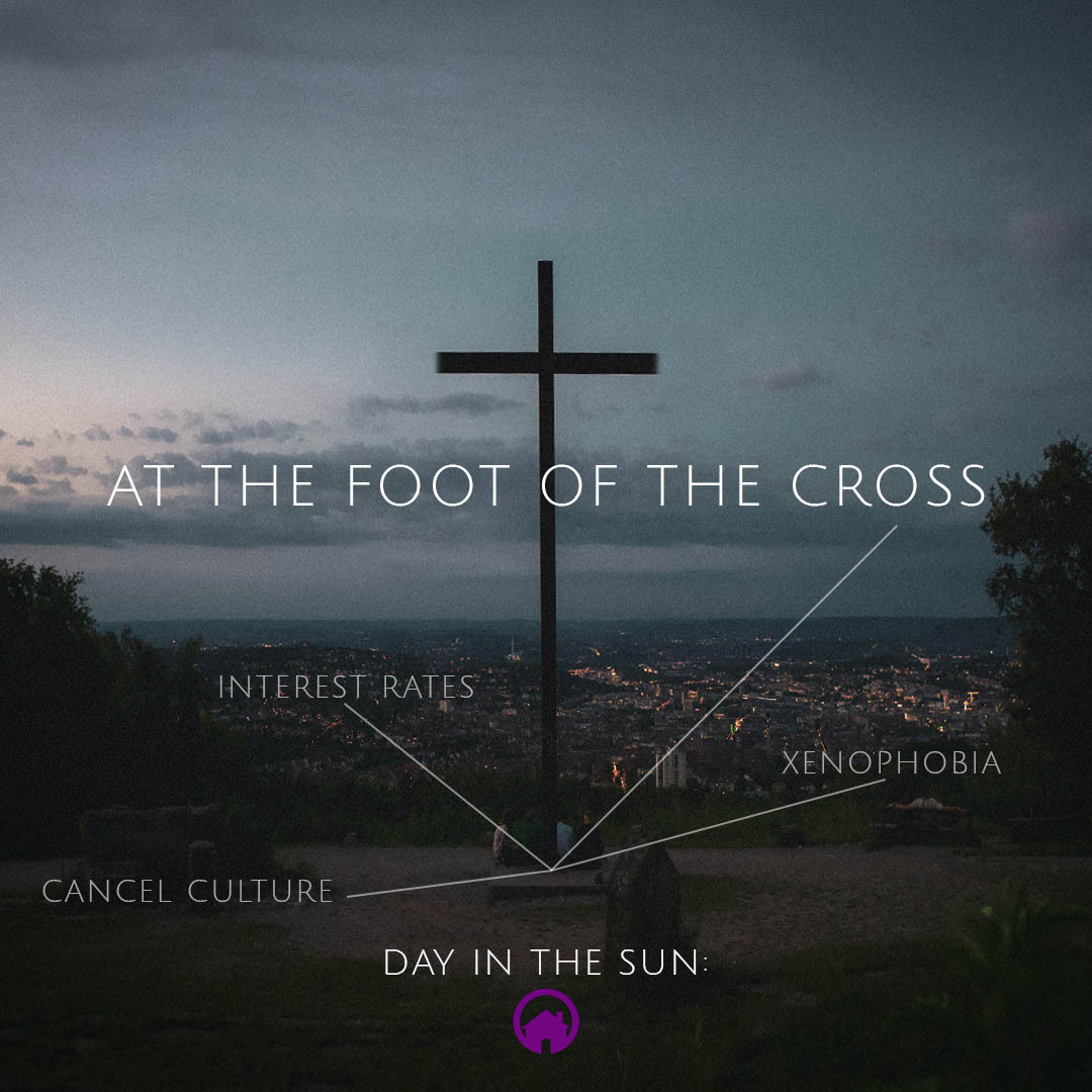 Day in the Sun: At the Foot of the Cross