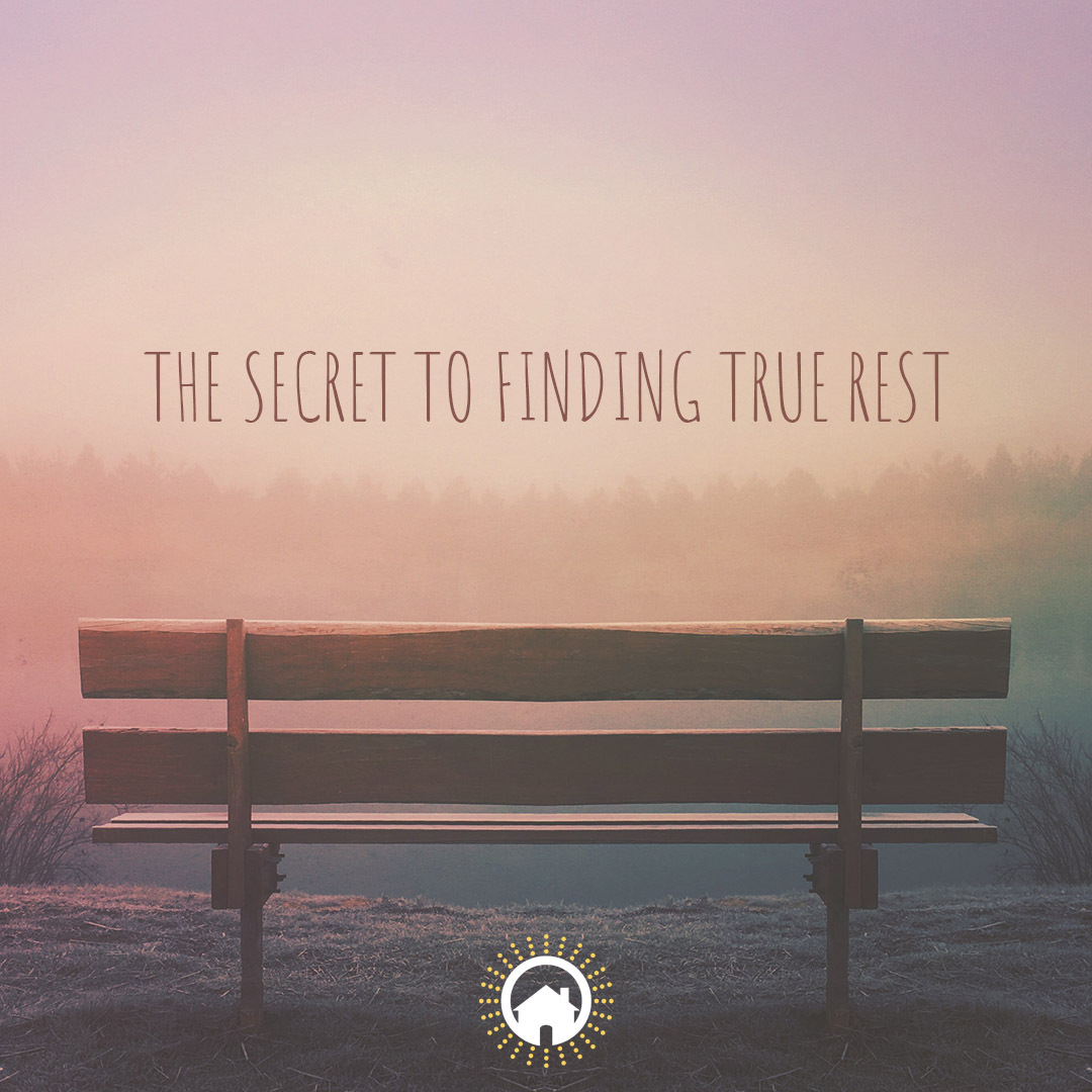 The Secret to Finding True Rest