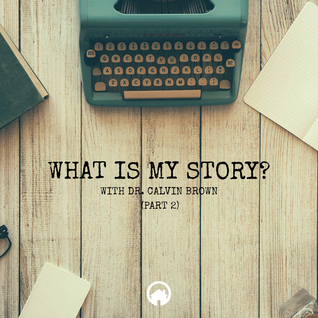 What is My Story? (Part 2)