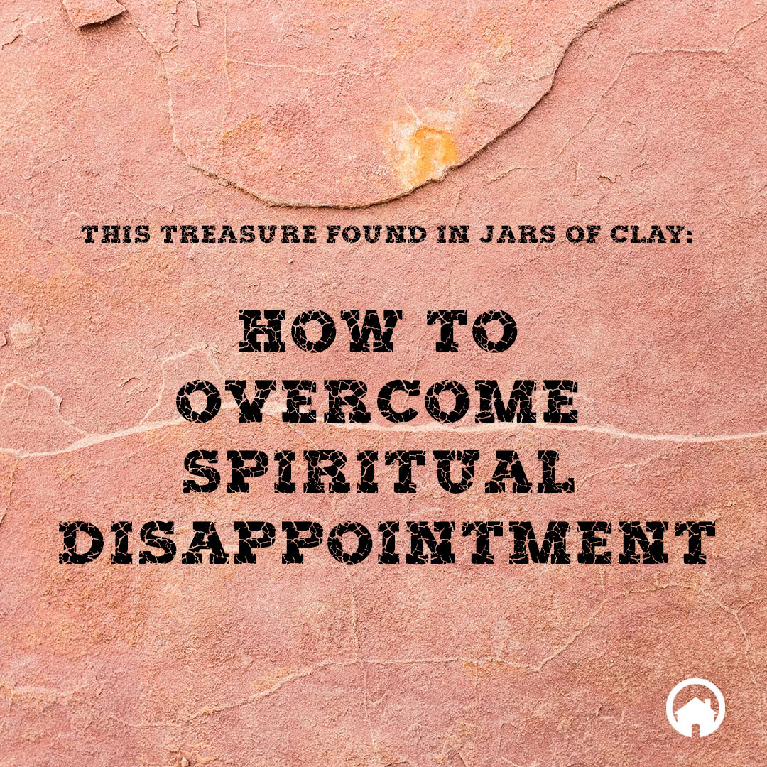 How to Overcome Spiritual Disappointment