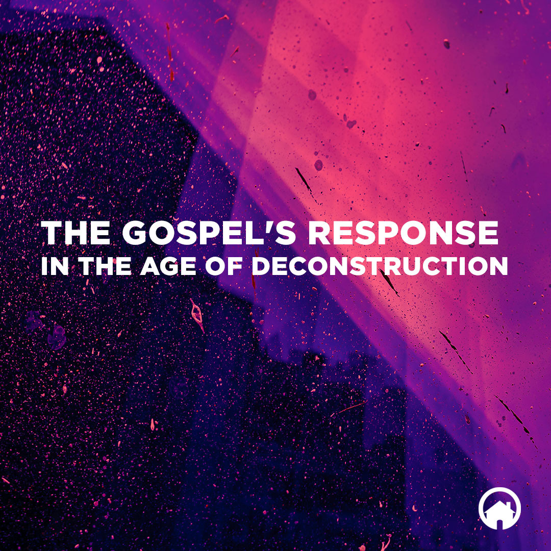 The Gospel's Response in the Age of Deconstruction