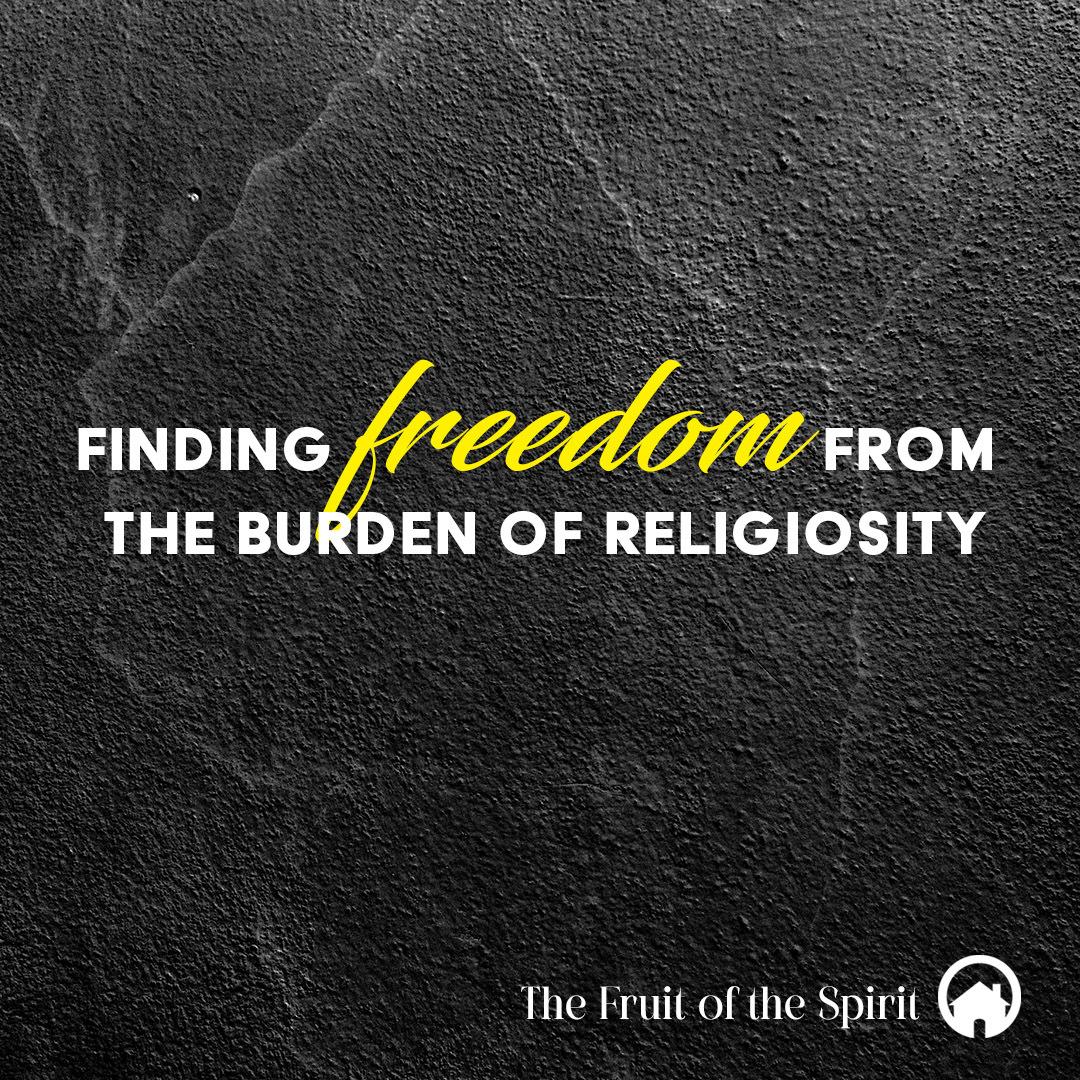 Finding Freedom from the Burden of Religiosity